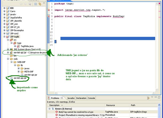 Erro no import (javax servlet jsp tagext *